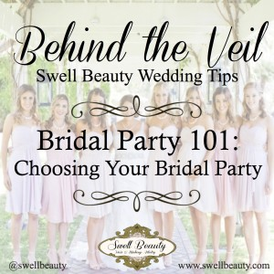 Behind the Veil: Bridal Party 101-Choosing Your Bridal Party-